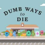 Dumb Ways To Die Orginal